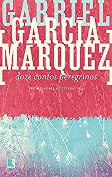 Doze contos peregrinos, de Gabriel García Marquez
