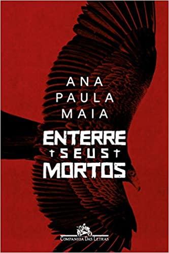 Enterre seus mortos, Ana Paula Maia