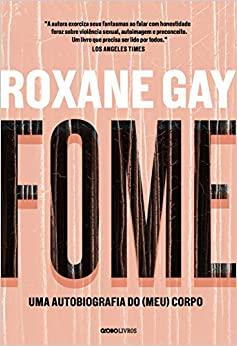 Uma autobiografia do (meu) corpo, Roxane Gay