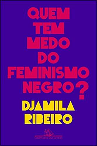 Quem tem medo do feminismo negro?, Djamila Ribeiro
