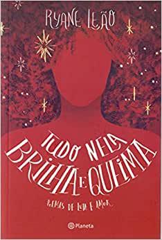 Tudo nela brilha e queima: poemas de luta e amor, Ryane Leão