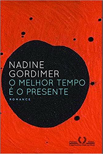 o melhor tempo é o presente nadine gordimer - literatura africana
